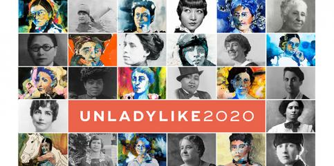 UNLADYLIKE2020 collage of influential women throughout history
